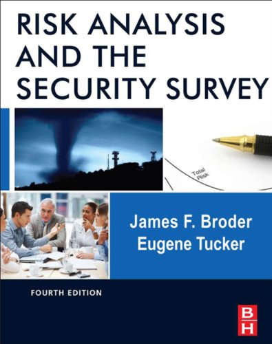 Risk Analysis and the Security Survey eBook: James F. Broder, Gene Tucker