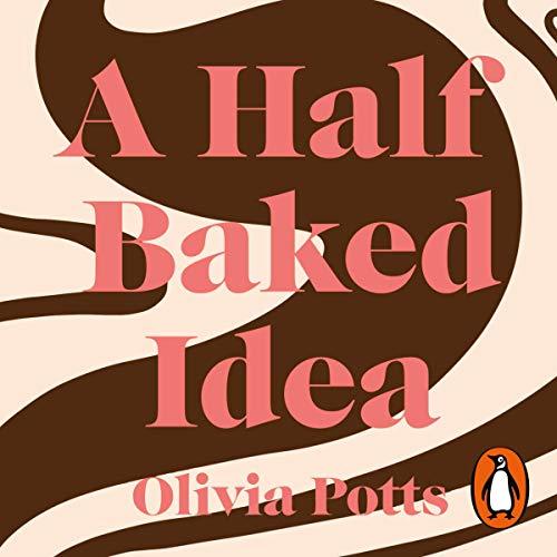 A Half Baked Idea audiobook cover art