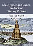 Scale, Space and Canon in Ancient Literary Culture