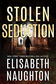 Stolen Seduction (Stolen Series Book 3) by [Elisabeth Naughton]