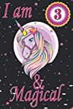 Unicorn Journal I am 3 & Magical: unicorn journal for girls - A Happy Birthday 3 Years Old Unicorn Journal Notebook for Kids, Birthday Unicorn Journal ... Gift for Girls! (baptimal gifts girl)