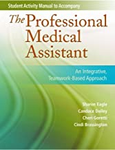Student Activity Manual for The Professional Medical Assistant: An Integrative, Teamwork-Based Approach