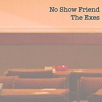 No Show Friend