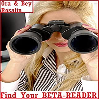 Find Your Beta Reader: How to Find a Beta Reader, Your Ideal Beta Reader, How to Become a Beta-Reader cover art