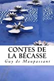 Contes de la Becasse - CreateSpace Independent Publishing Platform - 22/11/2013