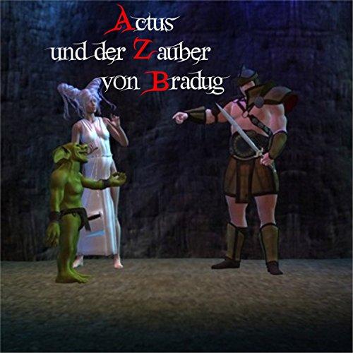 Actus und der Zauber von Bradug audiobook cover art
