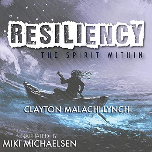 Resiliency: The Spirit Within Audiobook By Clayton Malachi Lynch cover art
