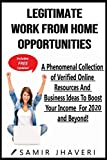 Legitimate Work From Home Opportunities: A Phenomenal Collection of Verified Online Resources And Business Ideas To Boost Your Income For 2020 and Beyond! (Online Success Guides by Uncle Sam)
