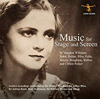 Music For Stage & Screen: Beecham / Bliss / Boult / Mathieson / Walton / Etc