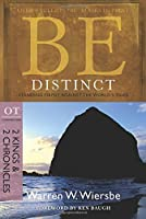 Be Distinct: Standing Firmly Against the World's Tides: OT Commentary: 2 Kings & 2 Chronicles (The Be Series)