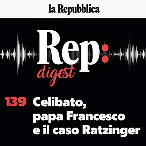 Couverture de Celibato, papa Francesco e il caso Ratzinger