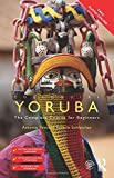 Colloquial Yoruba: The Complete Course for Beginners (Colloquial Series (Book Only)) by Antonia Yetunde Folarin Schleicher (2015-08-13)