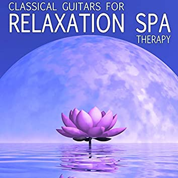 Classical Guitar for Relaxation Spa Therapy