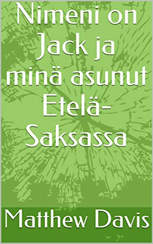 Nimeni on Jack ja minä asunut Etelä-Saksassa (Finnish Edition)