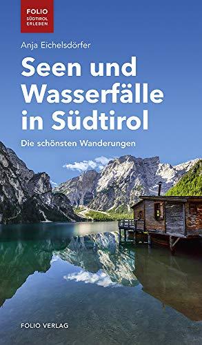 Seen und Wasserfälle in Südtirol: Die schönsten Wanderungen (