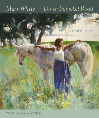 Down Bohicket Road: An Artist's Journey. Paintings and Sketches by Mary Whyte, With Excerpts from Alfreda's World. (Non Series)