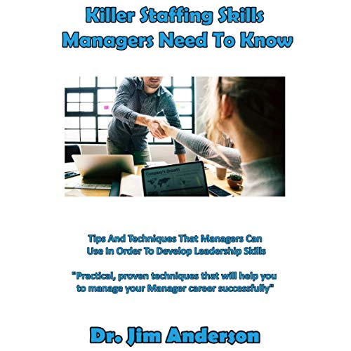 Killer Staffing Skills Managers Need to Know cover art