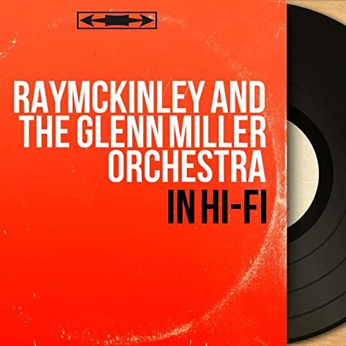 RayMcKinley and The Glenn Miller Orchestra feat. Ronnie Craig & Ray McKinley