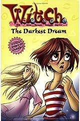 W.I.T.C.H. Chapter Book #17: The Darkest Dream Paperback