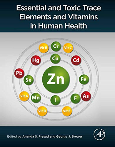Essential and Toxic Trace Elements and Vitamins in Human Health (English Edition)