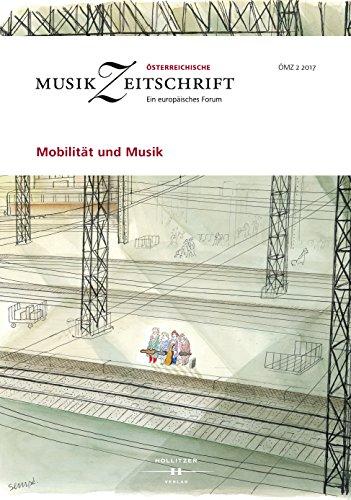 Mobilität und Musik: Österreichische Musikzeitschrift 02/2017