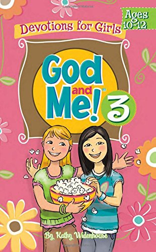 God and Me! Girl's Devotional Vol. 3--Ages 10-12