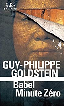 Babel Minute Zéro (French Edition) by [Guy-Philippe Goldstein]
