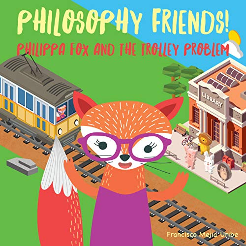 Philosophy Friends! Philippa Fox and the Trolley Problem (English Edition)