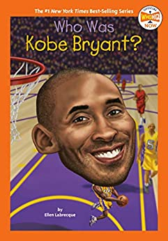 Who Was Kobe Bryant? (Who HQ NOW) by [Ellen Labrecque, Who HQ, Gregory Copeland]
