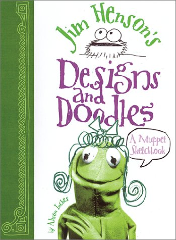 Jim Henson's Designs and Doodles: A