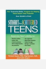 [Smart but Scattered Teens: The andquot;Executive Skillsandquot; Program for Helping Teens Reach Their Potential] [Author: Guare, Richard] [January, 2013] Paperback