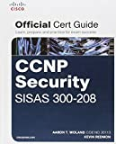 CCNP Security SISAS 300-208 Official Cert Guide (Certification Guide) by Aaron Woland (2015-05-28)