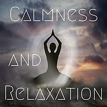 Calmness and Relaxation: Peaceful Ambient Music