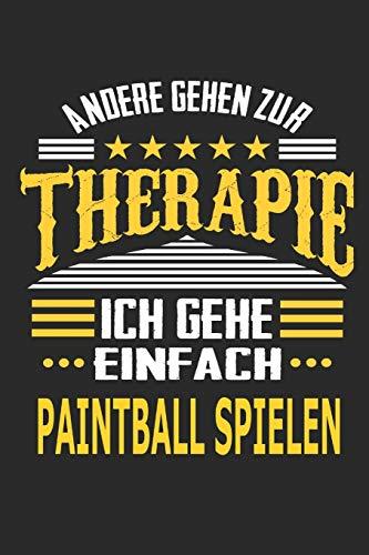 Andere gehen zur Therapie Ich gehe einfach Paintball spielen: Notizbuch mit 110 linierten Seiten, ideal als Geschenk, auch als Dekoration verwendbar