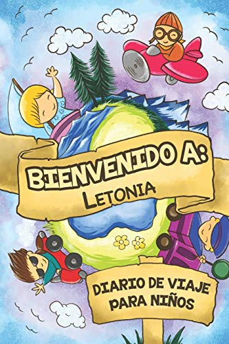 Bienvenido A Letonia Diario De Viaje Para Niños: 6x9 Diario de viaje para niños I Libreta para completar y colorear I Regalo perfecto para niños para tus vacaciones en Letonia
