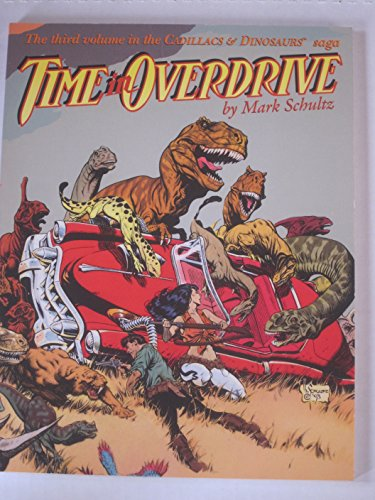 Time in Overdrive: 003 (Cadillacs & Dinosaurs Sage, Vol 3)