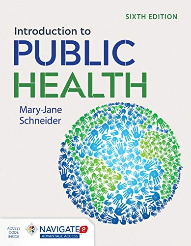Compare Textbook Prices for Introduction to Public Health 6 Edition ISBN 9781284197594 by Schneider, Mary-Jane