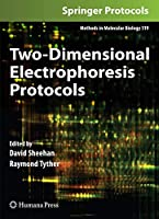 Two-Dimensional Electrophoresis Protocols (Methods in Molecular Biology (519))