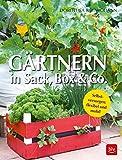 Gärtnern in Box und Sack: Selbstversorgen: flexibel und mobil