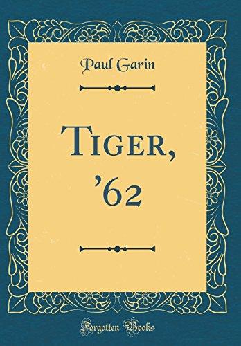 Tiger, '62 (Classic Reprint)