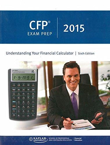 CFP Exam Prep 2015: Understanding Your Financial Calculator