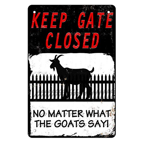 MuaToo Warning Sign Goats Outdoor -'Keep The Gate Closed No Matter What The Goats Say',8x12inch...