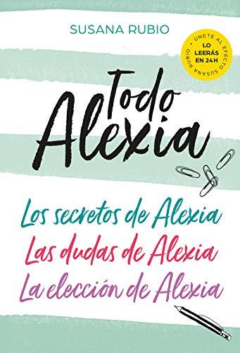 Todo Alexia (Pack: Los secretos de Alexia   Las dudas de Alexia   La elección...