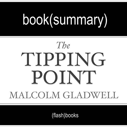 The Tipping Point by Malcolm Gladwell: Book Summary cover art