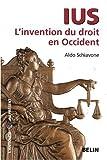 Ius - L'invention du droit en Occident de Aldo Schiavone (20 janvier 2009) Broché - 20/01/2009