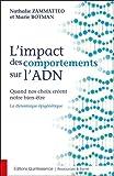 L'impact des comportements sur l'ADN - Quand nos choix créent notre bien-être - La dynamique épigénétique