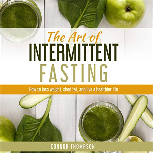 The Art of Intermittent Fasting audiobook cover art