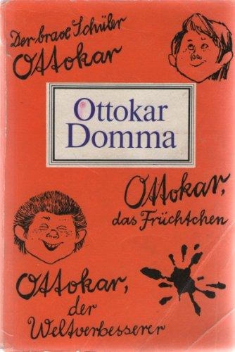 Ottokar Komma: Der brave Schüler Ottokar. Ottokar, das Früchtchen. Ottokar, der Weltverbesserer