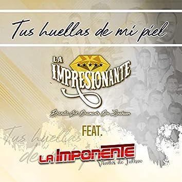 Tus Huellas de Mi Piel (feat. La Imponente Vientos De Jalisco)
