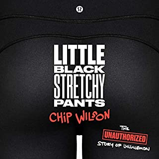 Little Black Stretchy Pants                   Auteur(s):                                                                                                                                 Chip Wilson                               Narrateur(s):                                                                                                                                 Chip Wilson                      Durée: 10 h et 34 min     55 évaluations     Au global 4,9
